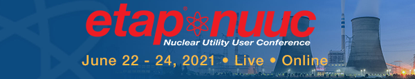 ETAP Nuclear User Conference