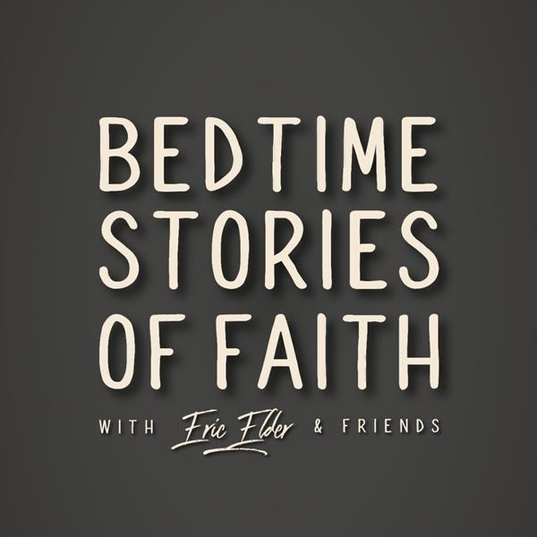 """Bedtime Stories of Faith"" on http://ericelder.com"