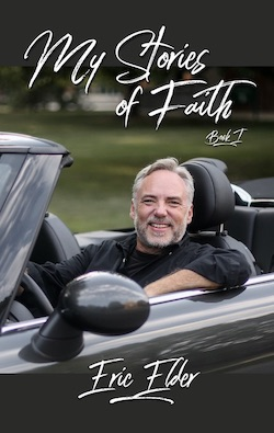 """My Stories of Faith"" by Eric Elder"