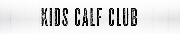 Kids Calf Club