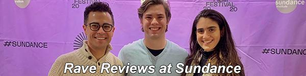 Rave reviews at Sundance