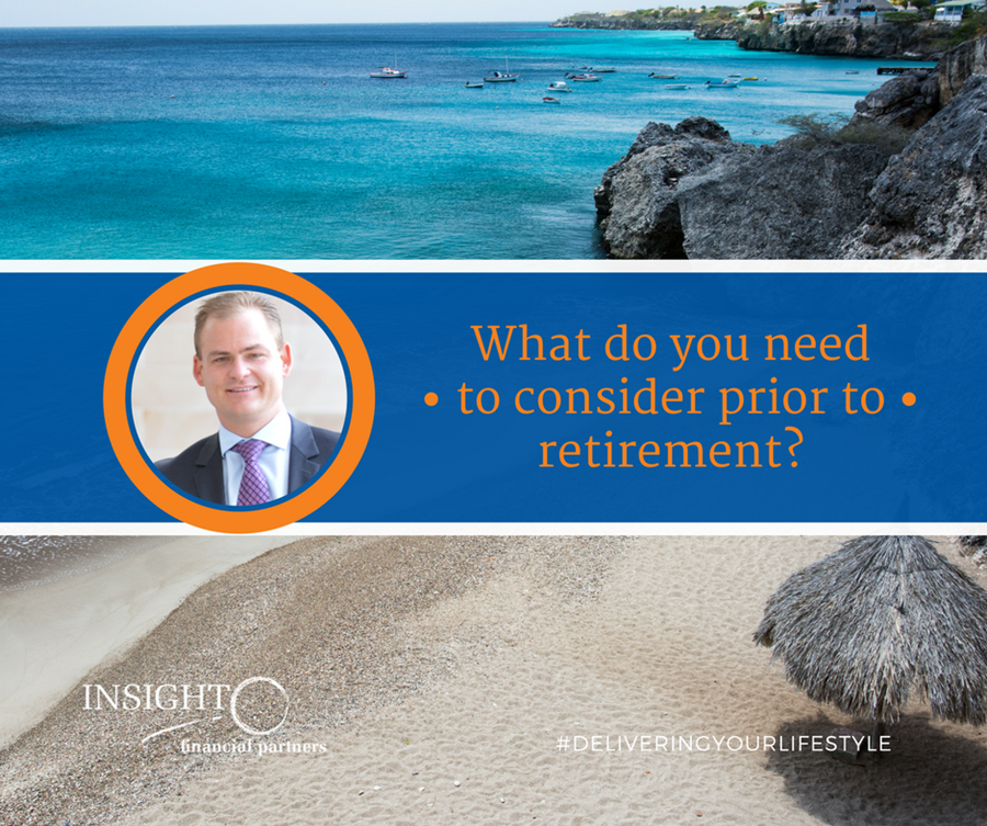 What do you need to consider prior to retirement?