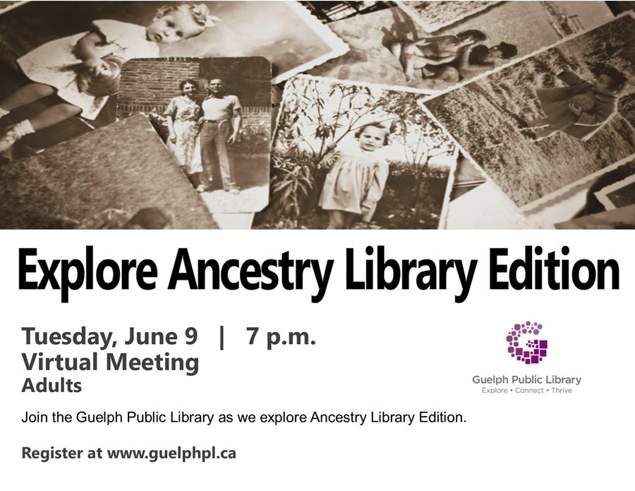 Join the library's Archivist, Darcy, on Tuesday June 9 at 7pm to learn more about Ancestry Library Edition. Note this is a virtual meeting and registration is required.