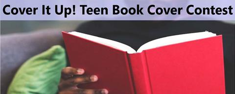 Enter our Teen Cover It Up! Book Cover Contest.