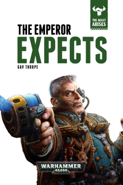 Cover of The Emperor Expects by Gav Thorpe, published by Black Library, part of The Beast Arises series