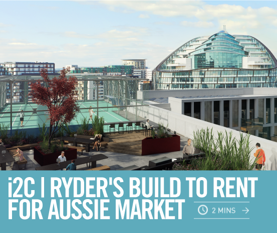 i2C | Ryder's Build to Rent delivery for the Australian Market
