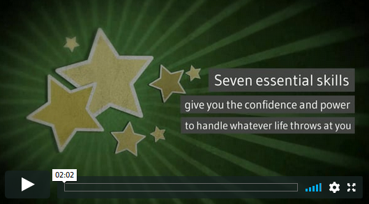 7 Essential Skills give you the confidence and power to handle whatever life throws at you.