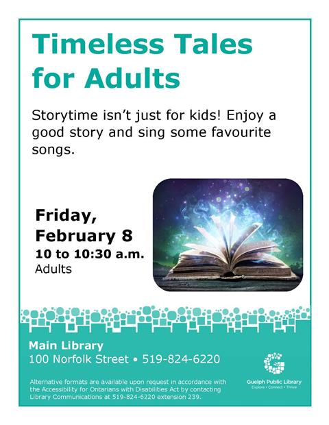 This is the poster for Timeless Tales for Adults. Storytime for adults being held at the Main Library on Friday February 8th from 10 to 10:30 a.m.