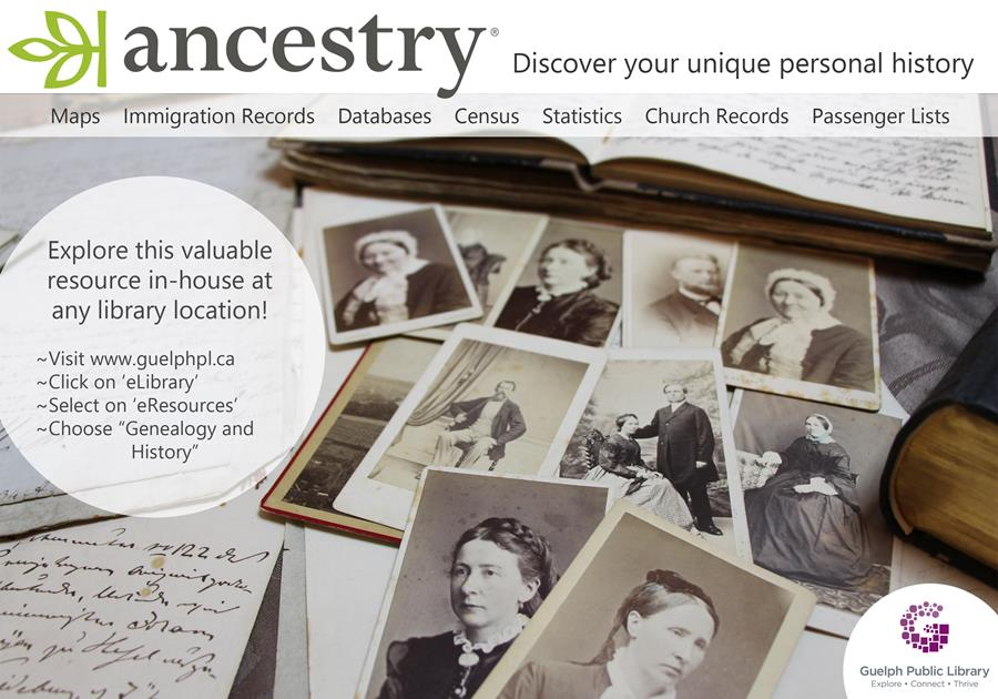 "This is an advertisement for Ancestry.com - which is available in-house at all library locations with your library card. There is a bunch of sepia photographs of people from the past with the text, ""Discover your unique personal history."""