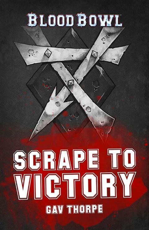 Cover of Scrape To Victory by Gav Thorpe