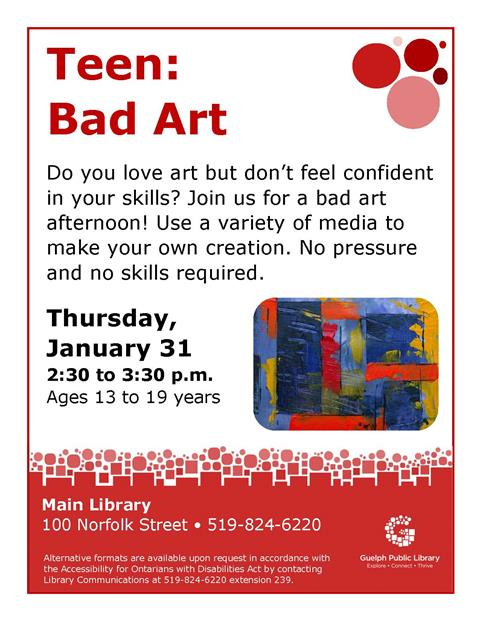 This is the poster for Teen: Bad Art. Thursday January 31 at the Main Library from 2:30 to 3:30 p.m.