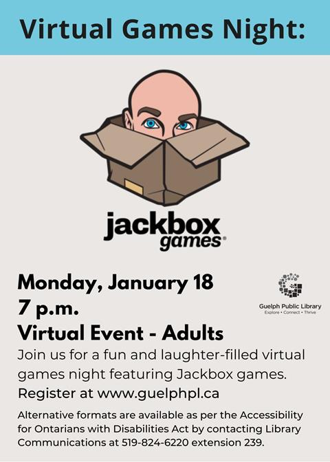 Register for this fun filled virtual games night featuring Jackbox games. Monday, January 18 at 7 p.m.