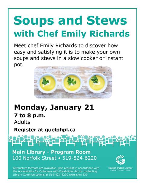 This is the poster for Soups and Stews with chef Emily Richards. It will be held Monday January 21 at 7:00 p.m. at the Main Library. Please register.
