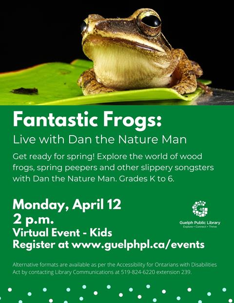 Library advertisement for the free, online program, Fantastic Frogs with Dan the Nature Man on Monday April 12 at 2 p.m.
