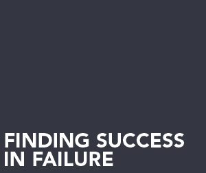 Finding success in failure