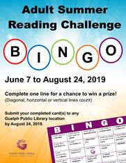 Drop by any library location starting on June 7 to pick up your bingo card. Complete one line for a chance to win! Challenge ends August 24, 2019.