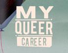My Queer Career