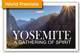 World Premiere - Yosemite Gathering Spirit