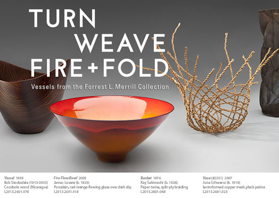 Turn Weave Fire & Fold Vessels from the Forrest L. Merrill Collection