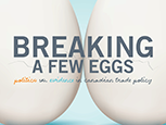 Breaking a Few Eggs: politics vs evidence in Canadian trade policy