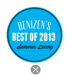 DENIZEN'S BEST OF SUMMER DINING