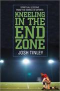 Kneeling in the End Zone by Josh Tinley