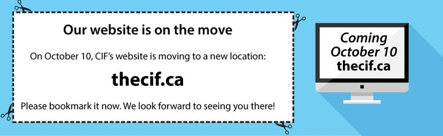 CIF's website is moving to www.thecif.ca