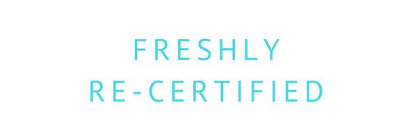 Freshly Re-Certified