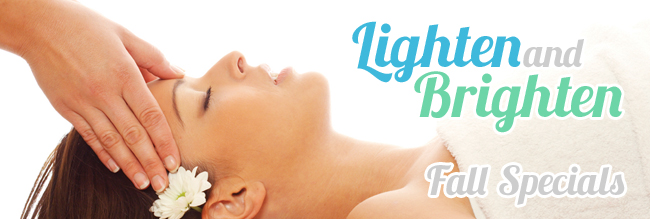 Lighten & Brighten Fall Specials