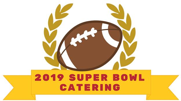 2019 Super Bowl Catering