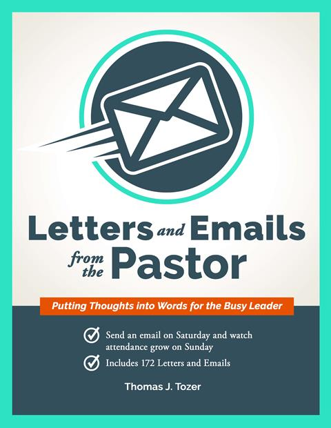 Letters and Emails from the Pastor: Putting Thoughts Into Words for the Busy Leader