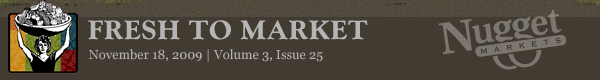 "Nugget Markets ""Fresh to Market"" November 18, 2009"
