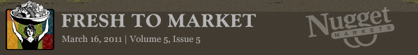 "Nugget Markets ""Fresh to Market"" March 16, 2011"
