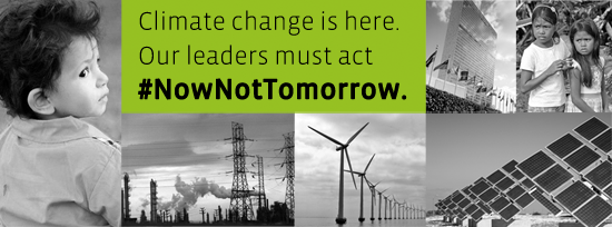 Climate change is here. Our leaders must act #NowNotTomorrow