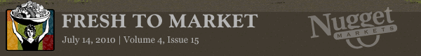 "Nugget Markets ""Fresh to Market"" July 14, 2010"