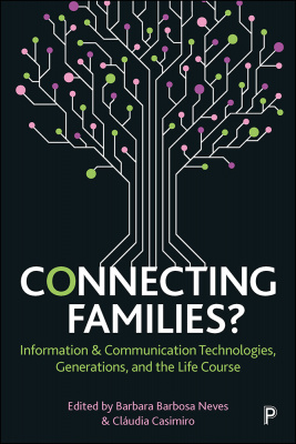 Connecting Families? Information & Communication Technologies, Generations, and the Life Course