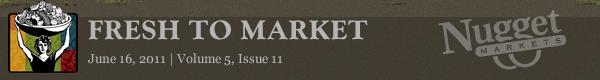 """Nugget Markets """"Fresh to Market"""" June 16, 2011"""