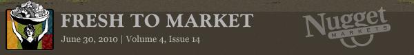 """Nugget Markets """"Fresh to Market"""" June 30, 2010"""