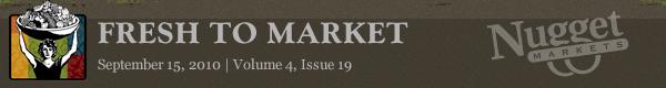 "Nugget Markets ""Fresh to Market"" September 15, 2010"