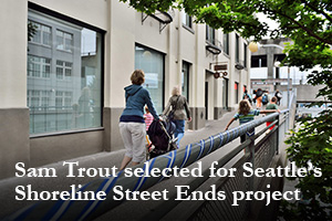 Sam Trout selected for Seattle's Shoreline Street Ends project