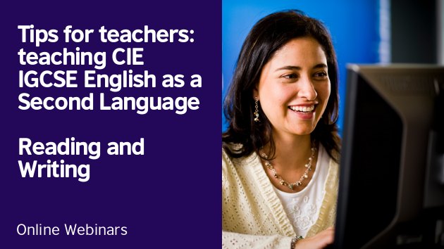 """The promotional image of the onlilne webinars """"Tips for teachers: teaching Cambridge International IGCSE English as a Second Language Reading and Writing"""""""