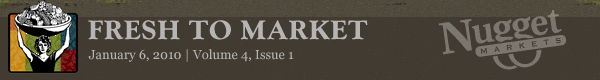 "Nugget Markets ""Fresh to Market"" January 6, 2010"