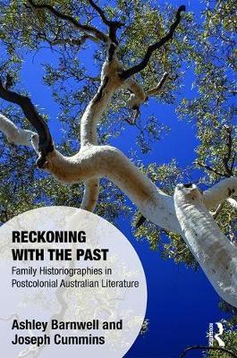 Reckoning with the Past : Family Historiographies in Postcolonial Australian Literature