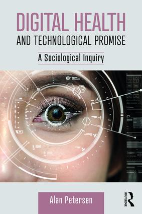 Digital Health and Technological Promise A Sociological Inquiry, 1st Edition