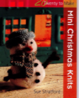 Mini Christmas Knits by Sue Stratford