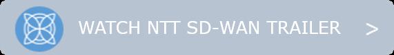 Watch NTT SD-WAN Trailer