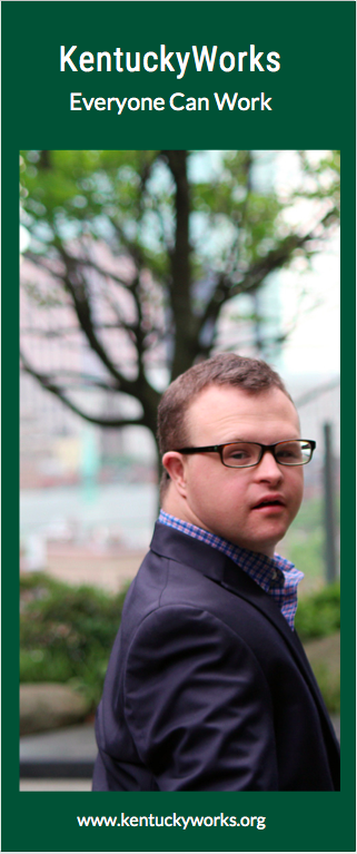 """Image of brochure that says, """"KentuckyWorks: Everyone Can Work"""" and includes a photo of a young man with Down syndrome looking toward the camera."""