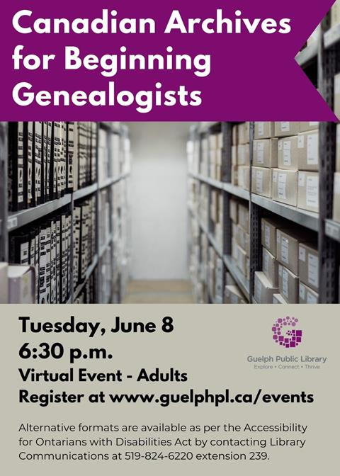 Register for the library's virtual event, Canadian Archives for Beginning Genealogists on Tuesday June 8 at 6:30p.m.