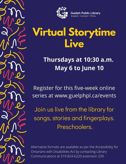 Library advertisement for Virtual Storytime Live on Thursdays at 10:30 a.m. from May 6 to June 10.Coming to you live from the library! Join us virtually for 20 minutes of songs, stories and fingerplays. Ages 2 to 5 years. Registration required.