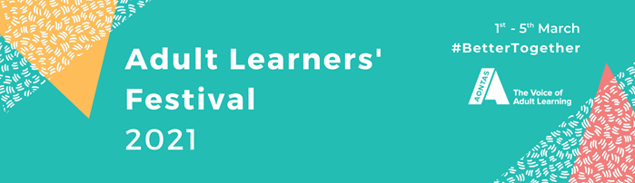 Aontas Adult Learning Festival 2021. 1 - 5 March. #Bettertogether
